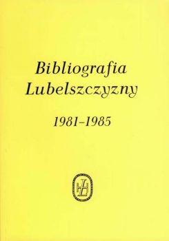 Bibliografia Lubelszczyzny 1981-1985