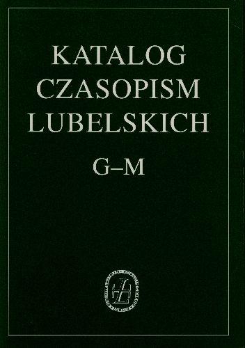 Katalog Czasopism Lubelskich, t. 2.