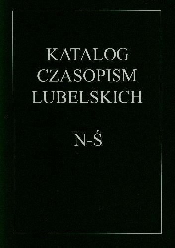 Katalog Czasopism Lubelskich, t. 3.