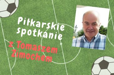 Piłkarskie spotkanie z Tomaszem Zimochem