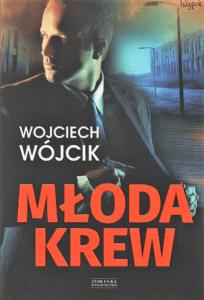 2. Wojciech Wójcik, Młoda krew