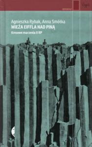 3. Agnieszka Rybak, Anna Smółka, Wieża Eiffla nad Piną