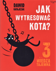 6. Dawid Ratajczak, Jak wytresować kota 3