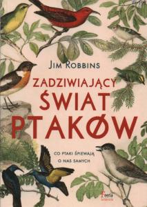 7. Jim Robbins, Zadziwiający świat ptaków