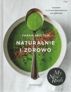 8. Sarah Britton, Naturalnie i zdrowo