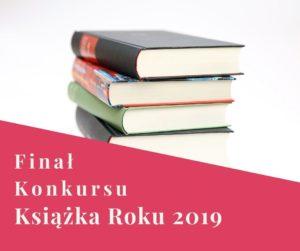 Finał Konkursu Książka Roku 2019