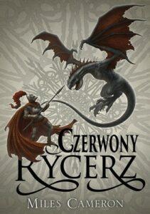Okładka książki Czerwony Rycerz Miles Cameron