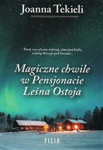 Joanna Tekieli, Magiczne chwile w Pensjonacie Leśna Ostoja okładka książki