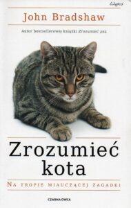 John Bradshaw, Zrozumieć kota : na tropie miauczącej zagadki okładka książki