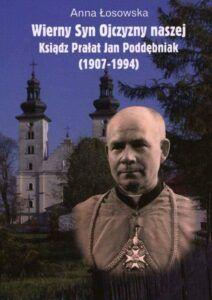 Anna Łosowska, Wierny Syn Ojczyzny naszej Ksiądz Prałat Jan Poddębniak (1907–1994), wyd. Norbertinum, Lublin 2020.