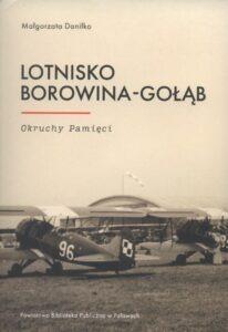 Małgorzata Daniłko, Lotnisko Borowina-Gołąb. Okruchy pamięci, wyd. Powiatowa Biblioteka Publiczna w Puławach, [Puławy] 2020.