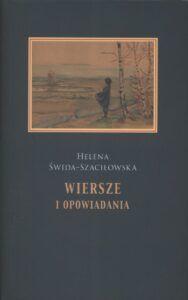 Helena Świda-Szaciłowska, Wiersze i opowiadania, wyd. Stowarzyszenie Pisarzy Polskich, Wydawnictwo Test, Lublin 2020.