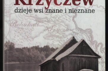 Barmosz Maciej, Krzyczew : dzieje wsi znane i nieznane, Terespol 2019