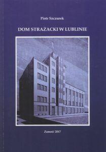Piotr Szczurek, Dom Strażacki w Lublinie, Zamość 2017