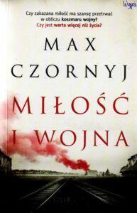 Max Czornyj, Miłość i wojna