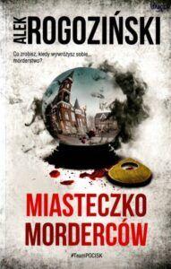 Alek Rogoziński, Miasteczko morderców