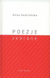 Anna Kamieńska, Poezje zebrane, t. 2, red. Wojciech Kruszewski, wyd. Muzeum Lubelskie w Lublinie, Lublin 2020.