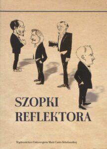 Jan Arnsztajn, Konrad Bielski, Wacław Gralewski, Szopki Reflektora, Wydawnictwo UMCS, Lublin 2020.