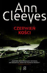 2. Ann Cleeves, Czerwień kości