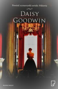 9. Daisy Goodwin, Wiktoria